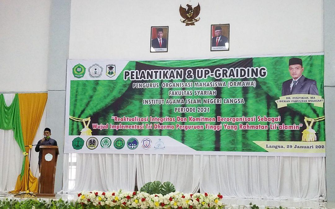 Organisasi Mahasiswa (Ormawa) Fakultas Syariah IAIN Langsa menggelar Pelantikan dan Upgrading Pengurus Organisasi Mahasiswa Fakultas Syariah periode 2021